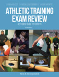 Athletic Training Exam Review: A Student Guide to Success, Sixth Edition