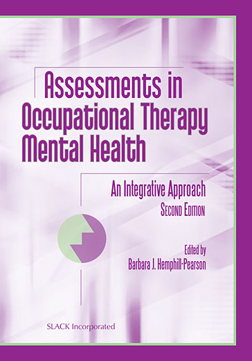 Assessments in Occupational Therapy Mental Health: An Integrative Approach, Second Edition