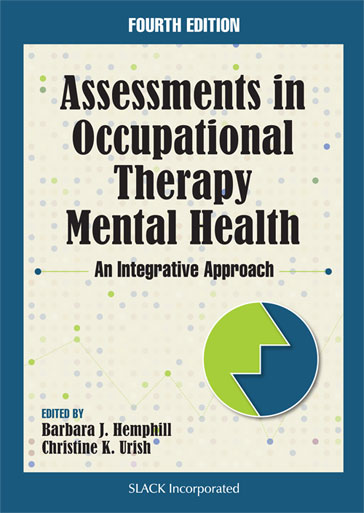 Assessments in Occupational Therapy Mental Health: An Integrative Approach, Fourth Edition