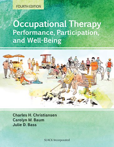 Occupational Therapy: Performance, Participation, and Well-Being, Fourth Edition
