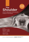 The Shoulder: AANA Advanced Arthroscopic Surgical Techniques