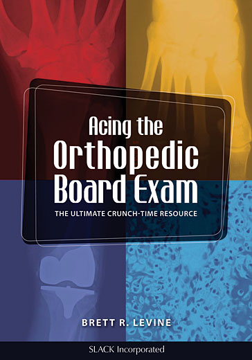 Acing the Orthopedic Board Exam: The Ultimate Crunch-Time Resource