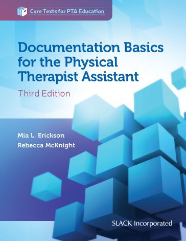 Documentation Basics for the Physical Therapist Assistant, Third Edition
