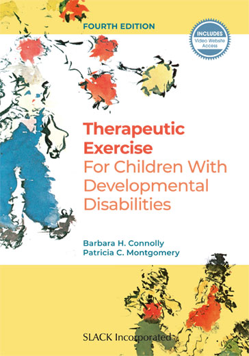 Therapeutic Exercise for Children With Developmental Disabilities, Fourth Edition