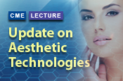 Update on Aesthetic Technologies