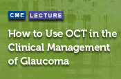 How to Use OCT in the Clinical Management of Glaucoma