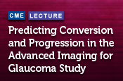 Predicting Conversion and Progression in the Advanced Imaging for Glaucoma Study