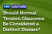 Should Normal Tension Glaucoma Be Considered a Distinct Disease?