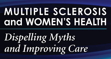 Multiple Sclerosis and Women's Health: Dispelling Myths and Improving Care