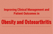 Improving Clinical Management and Patient Outcomes in Obesity and Osteoarthritis