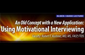 An Old Concept with a New Application: Using Motivational Interviewing