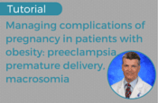 Managing complications of pregnancy in patients with obesity: preeclampsia, premature delivery, macrosomia