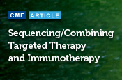 Sequencing/Combining Targeted Therapy and Immunotherapy