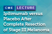 Ipilimumab versus Placebo After Complete Resection of Stage III Melanoma: Results from the EORTC 18071 Phase III Trial