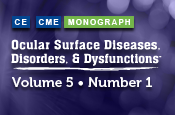 Ocular Surface Diseases, Disorders, and Dysfunctions ® : Volume 5, Number 1