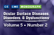 Ocular Surface Diseases, Disorders, and Dysfunctions ® : Volume 5, Number 2