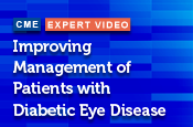 Improving Management of Patients with Diabetic Eye Disease