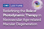 Redefining the Role of Photodynamic Therapy in Neovascular Age-related Macular Degeneration