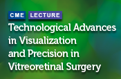 Technological Advances in Visualization and Precision in Vitreoretinal Surgery