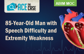 Ace the Case: 85-Year-old Man with Speech Difficulty and Extremity Weakness