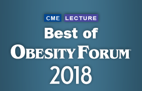 Best of Obesity Forum® 2018