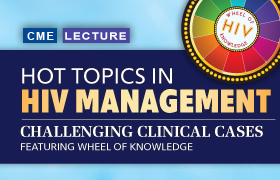 Hot Topics in HIV Management: Challenging Clinical Cases Featuring Wheel of Knowledge