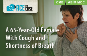Ace the Case: A 65-Year-Old Female With Cough and Shortness of Breath