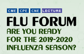 Flu Forum: Are You Ready for the 2019-2020 Season?