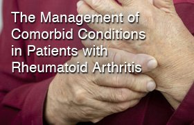 The Management of Comorbid Conditions in Patients with Rheumatoid Arthritis