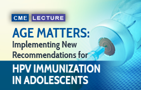 Age Matters: Implementing New Recommendations for HPV Immunization in Adolescents