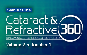 Cataract and Refractive 360 – Fundamentals, Techniques, and Technology: Volume 2, Number 1