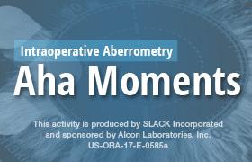 Intraoperative Aberrometry Aha Moments
