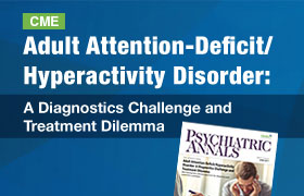 Adult ADHD: A Diagnostics Challenge and Treatment Dilemma: June 2017