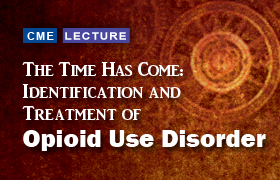 The Time Has Come: Identification and Treatment of Opioid Use Disorder