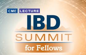 Best of IBD Summit for Fellows