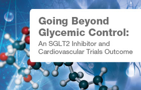 Going Beyond Glycemic Control: An SGLT2 Inhibitor and Cardiovascular Trials Outcome