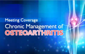 Meeting Coverage: Chronic Management of Osteoarthritis