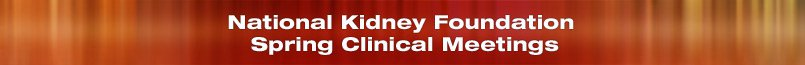 National Kidney Foundation Spring Clinical Meetings