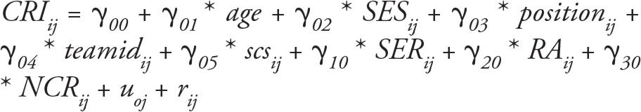 CRIij=γ00+γ01*age+γ02*SESij+γ03*positionij+γ04*teamidij+γ05*scsij+γ10*SERij+γ20*RAij+γ30*NCRij+uoj+rij
