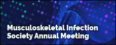 Musculoskeletal Infection Society Annual Meeting