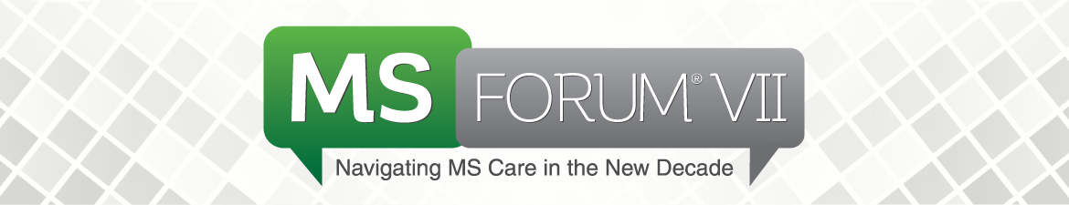 MS Forum® VII: Navigating MS Care in the New Decade